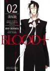 Blood+, Volume 2 - Chevalier - Ryo Ikehata, Chizu Hashii, Purodakushon Ai Ji,  Kabushiki Kaisha Staff, Anipurekkusu,  Kabushiki Kaisha Staff