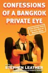 Confessions of a Bangkok Private Eye: True stories from the case files of Warren Olson - Stephen Leather, Warren Olson