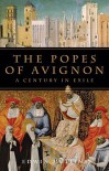 The Popes of Avignon: A Century in Exile - Edwin Mullins