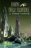 Shiny New Swindle - Simon Cantan, John Harten
