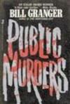 Public Murders - Bill Granger