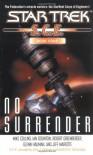 No Surrender (Star Trek: S.C.E., Book Four) - 'Mike Collins',  'Ian Edgington',  'Robert Greenberger',  'Glenn Hauman',  'Jeff Mariotte'