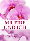 Mr. Fire und ich, Band 1 - Lucy Jones