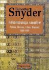Rekonstrukcja narodów. Polska, Ukraina, Litwa, Białoruś 1569-1999 - Timothy D. Snyder