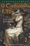 O Crepúsculo dos Elfos - Jean-Louis Fetjaine, Alice Santos