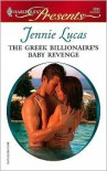Greek Billionaire's Baby Revenge [Harlequin Presents Series #2690] - Jennie Lucas