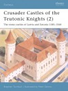 Crusader Castles of the Teutonic Knights, Vol. 2: The Stone Castles of Latvia and Estonia, 1185-1560 (Fortress 19) - Stephen Turnbull