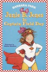 Junie B. Jones Is Captain Field Day (Junie B. Jones, No. 16) - Barbara Park