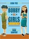 Bobby vs. Girls (Accidentally) -