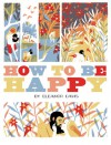 How To Be Happy - Eleanor Davis