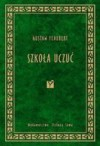 Szkoła uczuć - Gustave Flaubert, Aniela Micińska