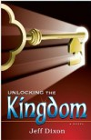 Unlocking the Kingdom: The Battle for Walt Disney's Magic Kingdom - Jeff Dixon