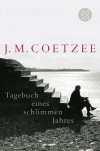 Tagebuch eines schlimmen Jahres: Roman - J.M. Coetzee
