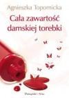 Cała zawartość damskiej torebki - Agnieszka Topornicka