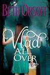 Vlad All Over  - Beth Orsoff