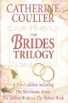 The brides trilogy: A 3-in-1 edition including The Sherbrooke bride, The Hellion bride and The Heiress bride - Catherine Coulter