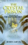 The Crystal Prison (Deptford Mice, #2) - Robin Jarvis