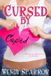 Cursed by Cupid (Entangled Flirts) - Wendy Sparrow
