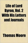 Life of Lord Byron, Vol. 2 with His Letters and Journals - George Gordon Byron, Thomas Moore