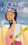 No te lo vas a creer - Sophie Kinsella