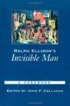Ralph Ellison's Invisible Man: A Casebook (Casebooks in Criticism) - John F. Callahan, Ralph Ellison