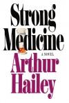 Strong Medicine - Arthur Hailey