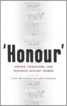 Honour: Crimes, Paradigms, and Violence Against Women - Sara Hossain, Lynn Welchman