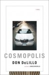 Cosmopolis: A Novel - Don DeLillo