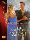 The Bought-and-Paid-for Wife (Secret Lives of Society Wives, #4) (Silhouette Desire, #1743) - Bronwyn Jameson