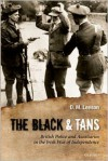 The Black and Tans: British Police and Auxiliaries in the Irish War of Independence, 1920-1921 - D.M. Leeson