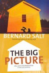 The Big Picture: Life, Work and Relationships in the 21st Century - Bernard Salt