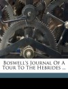 Boswell's Journal Of A Tour To The Hebrides ... - Boswell James 1740-1795