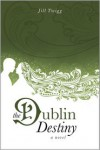 The Dublin Destiny - Jill Twigg