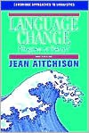 Language Change: Progress or Decay? - Jean Aitchison