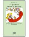 Le più belle favole al telefono - Gianni Rodari, Rosanna Alberti, Gionata Ferrari