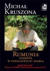 Rumunia. Podróże w poszukiwaniu diabła - Kruszona Michał