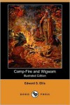 Camp-Fire and Wigwam (Illustrated Edition) (Dodo Press) - Edward S. Ellis
