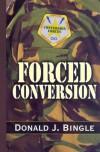 Forced Conversion - Donald J. Bingle