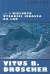 ...i wieloryb wysadził Jonasza na ląd: Czy biblijne cuda z udziałem zwierząt mogły zdarzyć się naprawdę? - Vitus B. Dröscher