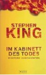Im Kabinett des Todes. Düstere Geschichten - Joachim Körber, Wulf Bergner, Stephen King