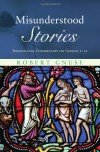 Misunderstood Stories: Theological Commentary on Genesis 111 - Robert Gnuse