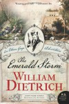 The Emerald Storm: An Ethan Gage Adventure - William Dietrich