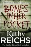 Bones In Her Pocket (Temperance Brennan Short Story) - Kathy Reichs