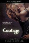 Courage (Mark of Nexus) - Carrie Butler