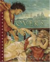 The Lover's Path: An Illustrated Novel - Kris Waldherr