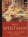 I Sing The Body Electric - Walt Whitman