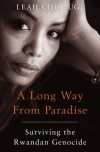 A Long Way from Paradise: Surviving the Rwandan Genocide - Leah Chishugi