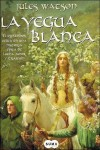 La yegua blanca (trilogía Dalriada, #1) - Jules Watson