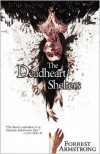 The Deadheart Shelters - Forrest Armstrong, Jeremy Robert Johnson