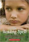The Healing Spell - Kimberley Griffiths Little